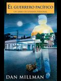 El Guerrero Pacifico: Un Libro de Epifania Personal = The Peaceful Warrior