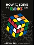 How to Solve the Rubik's Cube: An Official Guide to Cracking the Cube