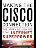 Making the Cisco Connection: They Story Behind the Real Internet Superpower