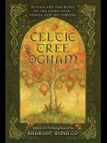 Celtic Tree Ogham: Rituals and Teachings of the Aicme Ailim Vowels and the Forfeda