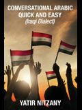 Conversational Arabic Quick and Easy: Iraqi Dialect