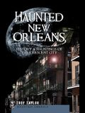 Haunted New Orleans: History & Hauntings of the Crescent City