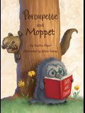 Porcupette and Moppet