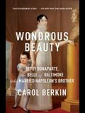 Wondrous Beauty: Betsy Bonaparte, the Belle of Baltimore Who Married Napoleon's Brother