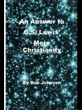 An Answer to C.S. Lewis' Mere Christianity
