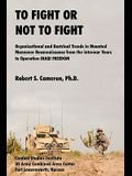To Fight or Not to Fight?: Organizational and Doctrinal Trends in Mounted Maneuver Reconnaissance from the Interwar Years to Operation Iraqi Free