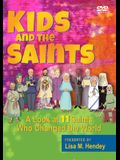 Kids and the Saints: A Look at 11 Saints Who Changed the World