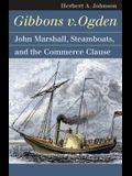 Gibbons V. Ogden: John Marshall, Steamboats, and Interstate Commerce