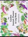The Garden Journal, Planner and Log Book: Repeat Successes & Learn from Mistakes with Complete Personal Garden Records. 28 Adaptable Year-Round Forms,
