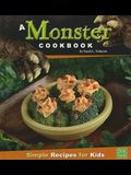A Monster Cookbook: Simple Recipes for Kids (First Cookbooks)
