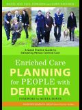 Enriched Care Planning for People with Dementia: A Good Practice Guide to Delivering Person-Centred Care