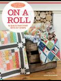 Moda All-Stars - On a Roll: 14 Quilts That Start with 2 1/2 Strips