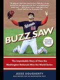 Buzz Saw: The Improbable Story of How the Washington Nationals Won the World Series