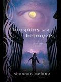 Bargains and Betrayals: A 13 to Life Novel