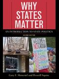 Why States Matter: An Introduction to State Politics, Second Edition
