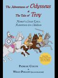 The Adventures of Odysseus & the Tale of Troy: Homer's Great Epics, Rewritten for Children (Illustrated