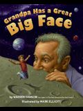 Grandpa Has a Great Big Face: