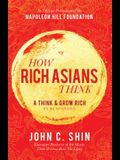 How Rich Asians Think: A Think and Grow Rich Publication