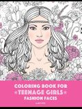 Coloring Book For Teenage Girls: Fashion Faces: Gorgeous Hair Style, Cool, Cute Designs, Coloring Book For Girls, Kids, Teen Girls, Older Girls, Tween