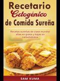 Recetario Cetogénico de Comida Sureña: Recetas sureñas de clase mundial altas en grasa y bajas en carbohidratos