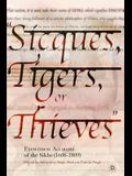 Sicques, Tigers or Thieves: Eyewitness Accounts of the Sikhs (1606-1810)
