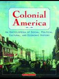 Colonial America: An Encyclopedia of Social, Political, Cultural, and Economic History: An Encyclopedia of Social, Political, Cultural, and Economic H
