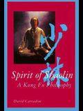 Spirit of Shaolin: A Kung Fu Philosophy