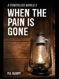When the Pain is Gone: A Powerless World 3