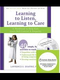 Learning to Listen, Learning to Care: A Workbook to Help Kids Learn Self-Control & Empathy [With CDROM]