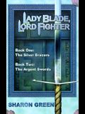 Lady Blade, Lord Fighter: Book One: The Silver Bracers Book Two: The Argent Swords