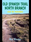 Old Spanish Trail North Branch and Its Travelers: Stories of the Exploration of the American Southwest