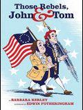 Those Rebels, John & Tom
