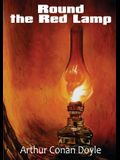 Round the Red Lamp: a volume collecting 15 short stories written by Arthur Conan Doyle. These are medical and fantasy stories. The idea ha