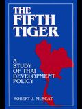 The Fifth Tiger: Study of Thai Development Policy: Study of Thai Development Policy