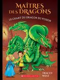 Maîtres Des Dragons: N° 5 - Le Chant Du Dragon Du Poison