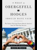 What Obergefell V. Hodges Should Have Said: The Nation's Top Legal Experts Rewrite America's Same-Sex Marriage Decision