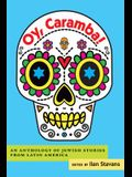 Oy, Caramba!: An Anthology of Jewish Stories from Latin America