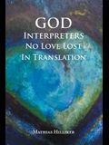 God Interpreters: No Love Lost in Translation