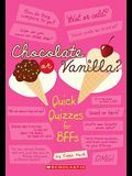 Chocolate or Vanilla?: Quick Quizzes for BFFs