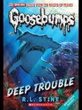 Deep Trouble (Classic Goosebumps #2)