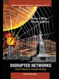 Disrupted Networks: From Physics to Climate Change