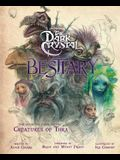 The Dark Crystal Bestiary: The Definitive Guide to the Creatures of Thra (the Dark Crystal: Age of Resistance, the Dark Crystal Book, Fantasy Art