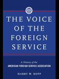 The Voice of the Foreign Service: A History of the American Foreign Service Association