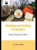 Making and Selling Cosmetics - Sweet Orange Lip Balm