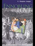Ennobling Love: In Search of a Lost Sensibility