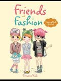 Friends and Fashion Coloring Book for Girls