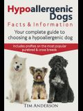 Hypoallergenic Dogs. Facts & Information. Your complete guide to choosing a hypoallergenic dog. Includes profiles on the most popular purebred and cro