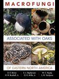 Macrofungi Associated with Oaks of Eastern North America