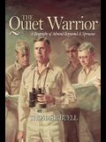 The Quiet Warrior: A Biography of Admiral Raymond A. Spruance