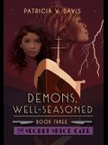 Demons, Well-Seasoned: Book III of The Secret Spice Cafe Trilogy